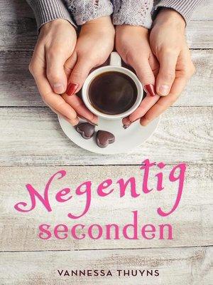cover image of Negentig seconden