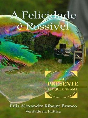 cover image of A Felicidade é Possível