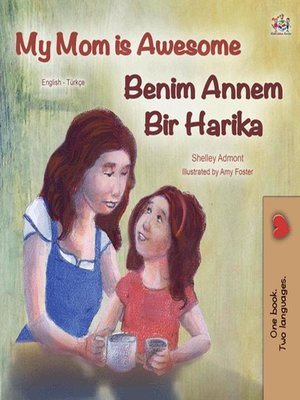 cover image of My Mom is Awesome Benim Annem Bir Harika