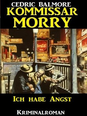 cover image of Kommissar Morry--Ich habe Angst