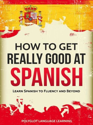 cover image of How to Get Really Good at Spanish