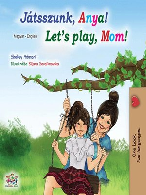 cover image of Játsszunk, Anya! Let's Play, Mom!