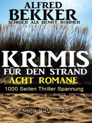 cover image of Krimis für den Strand--Acht Romane, 1000 Seiten Thriller Spannung