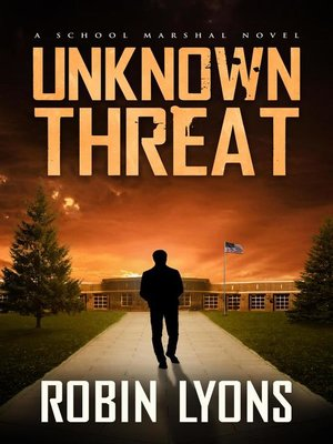 cover image of Unknown Threat (School Marshal Novels Book 1)