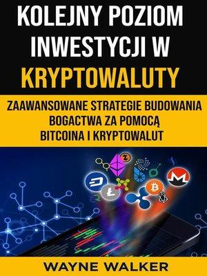 cover image of Kolejny Poziom Inwestycji w Kryptowaluty