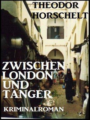 cover image of Zwischen London und Tanger