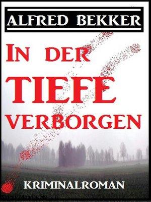 cover image of In der Tiefe verborgen