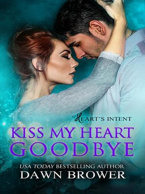 cover image of Kiss My Heart Goodbye