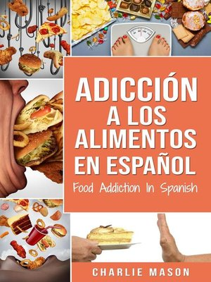 cover image of Adicción a los alimentos en español/Food addiction in spanish