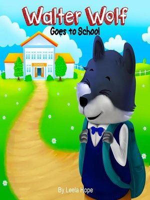 cover image of Walter Wolf Goes to School