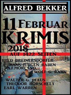 cover image of 11 Februar Krimis 2018 auf 1422 Seiten