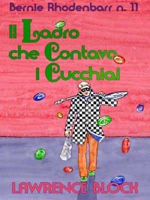 cover image of Il Ladro che Contava i Cucchiai