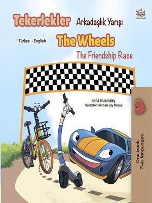 cover image of Tekerlekler Arkadaşlık Yarışı the Wheels the Friendship Race