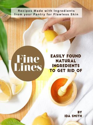 cover image of Easily Found Natural Ingredients to Get Rid of Fine Lines