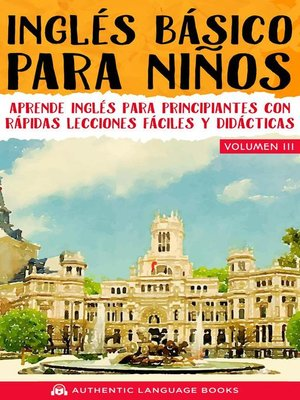 cover image of Inglés Básico Para Niños Volumen III