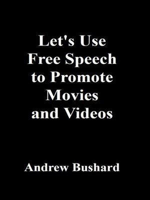 cover image of Let's Use Free Speech to Promote Movies and Videos