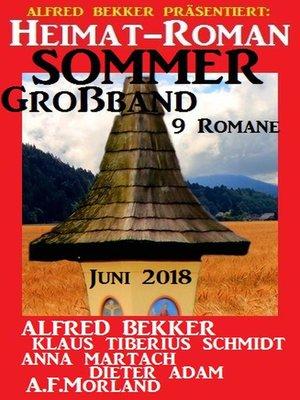 cover image of Heimat-Roman Sommer Großband 9 Romane Juni 2018