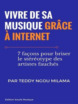 cover image of Vivre de sa musique grâce à Internet