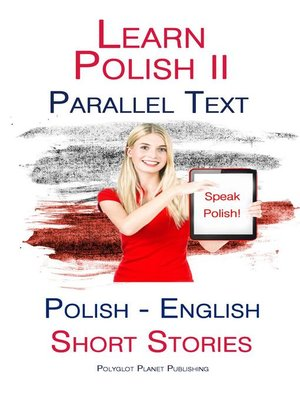 cover image of Learn Polish II--Parallel Text--Short Stories (English--Polish)
