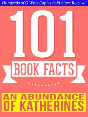 cover image of An Abundance of Katherines--101 Amazing Facts You Didn't Know
