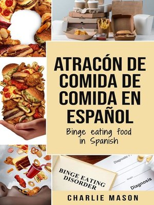 cover image of Atracón de comida de Comida En español/Binge eating food in Spanish