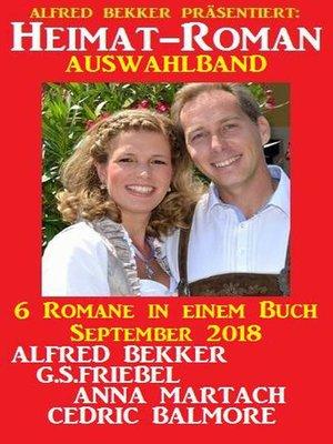 cover image of Heimat-Roman Auswahlband 6 Romane in einem Buch September 2018