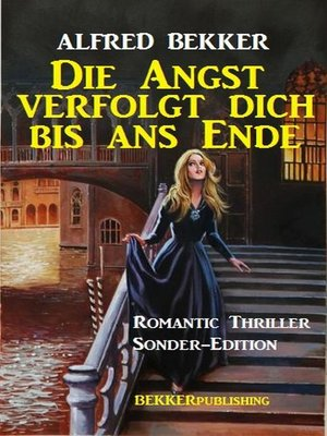 cover image of Die Angst verfolgt dich bis ans Ende