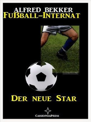 cover image of Alfred Bekker--Fußball-Internat