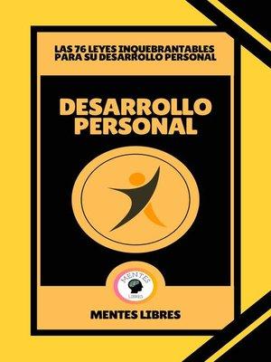 cover image of Desarrollo Personal--Las 76 Leyes Inquebrantables Para su Desarrollo Personal