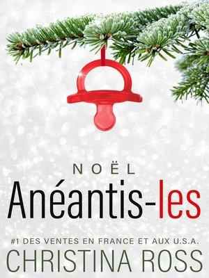 cover image of Noël: Anéantis-les, #2