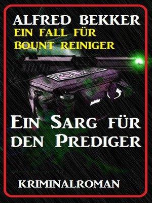 cover image of Bount Reiniger-- Ein Sarg für den Prediger