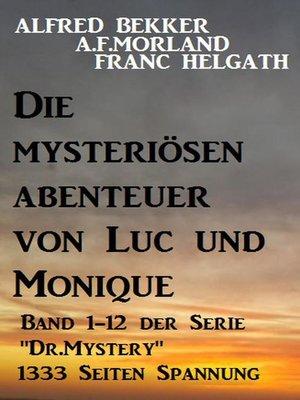 cover image of Die mysteriösen Abenteuer von Luc und Monique