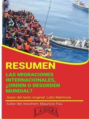 cover image of Resumen de Las Migraciones Internacionales. ¿Orden o Desorden Mundial?