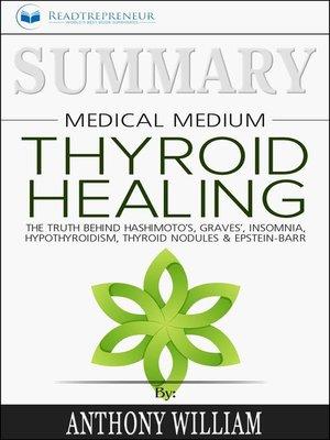 cover image of Summary of Medical Medium Thyroid Healing