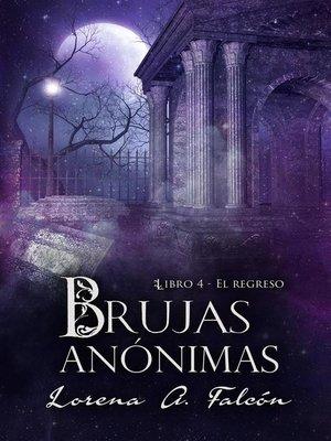 cover image of Brujas anónimas--Libro IV--El regreso