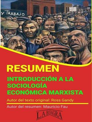 cover image of Resumen de Introducciòn a la Sociología Económica Marxista
