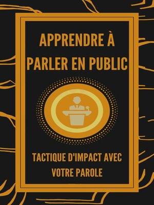 cover image of Apprendre à Parler en Public