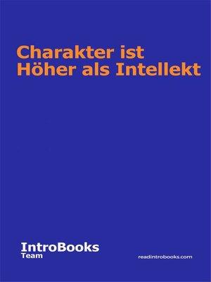 cover image of Charakter ist höher als Intellekt