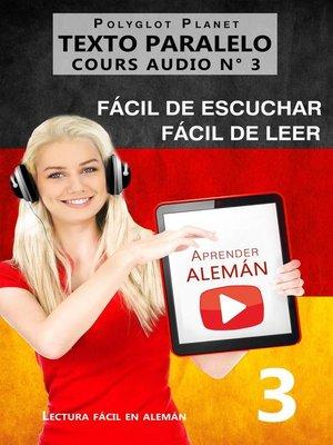 cover image of Aprender alemán | Fácil de leer | Fácil de escuchar | Texto paralelo CURSO EN AUDIO n.º 3