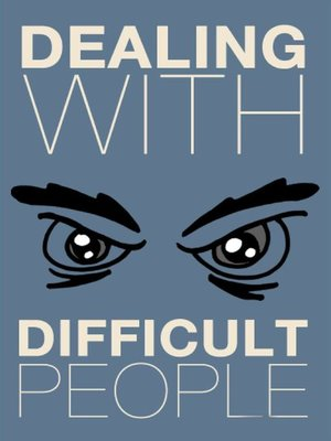 cover image of Dealing with Difficult People