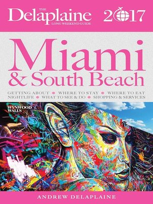 cover image of Miami & South Beach--The Delaplaine 2017 Long Weekend Guide