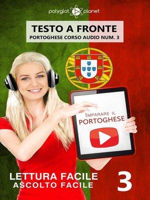 cover image of Imparare il portoghese--Lettura facile | Ascolto facile | Testo a fronte--Portoghese corso audio num. 3