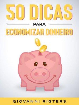 cover image of 50 Dicas Para Economizar Dinheiro