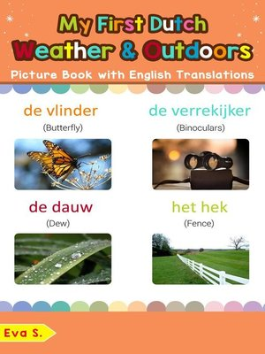 cover image of My First Dutch Weather & Outdoors Picture Book with English Translations