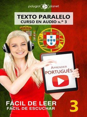 cover image of Aprender portugués--Texto paralelo | Fácil de leer | Fácil de escuchar--CURSO EN AUDIO n.º 3