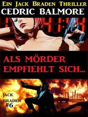 cover image of Als Mörder empfiehlt sich... Ein Jack Braden Thriller #6