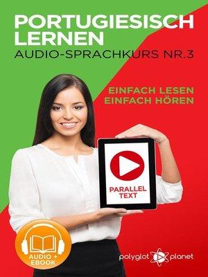 cover image of Portugiesisch Lernen--Einfach Lesen | Einfach Hören | Paralleltext--Portugiesisch Audio Sprachkurs Nr. 3