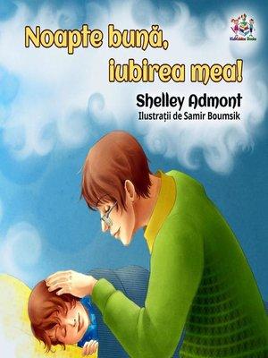 cover image of Noapte bună, iubirea mea! (Goodnight, My Love--Romanian edition)