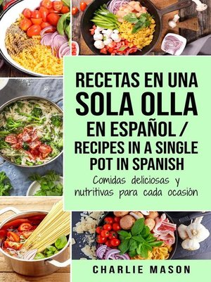 cover image of Recetas en Una Sola Olla En Español/ Recipes In a Single Pot in Spanish