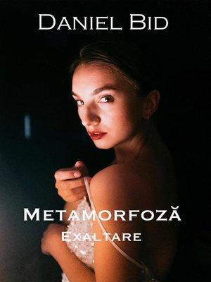cover image of Metamorfoză--Exaltare